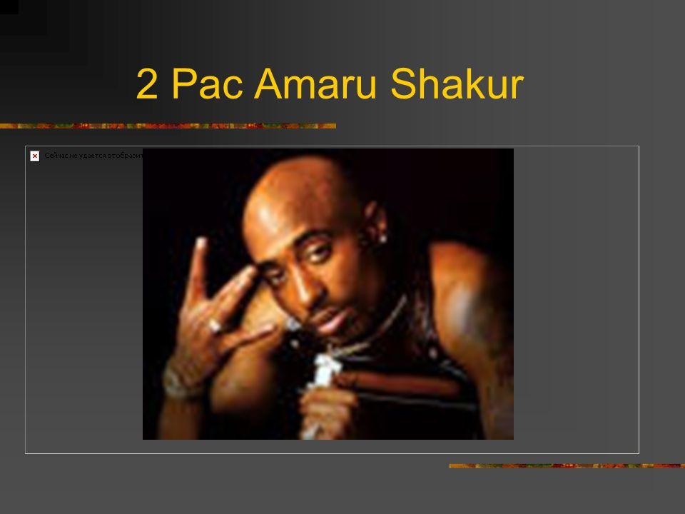 2 Pac Amaru Shakur