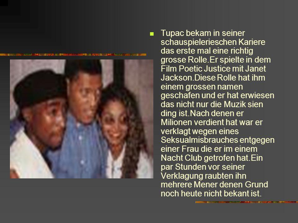 Tupac bekam in seiner schauspielerieschen Kariere das erste mal eine richtig grosse Rolle.Er spielte in dem Film Poetic Justice mit Janet Jackson.Dies