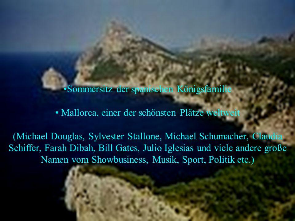 Sommersitz der spanischen Königsfamilie Mallorca, einer der schönsten Plätze weltweit (Michael Douglas, Sylvester Stallone, Michael Schumacher, Claudia Schiffer, Farah Dibah, Bill Gates, Julio Iglesias und viele andere große Namen vom Showbusiness, Musik, Sport, Politik etc.)