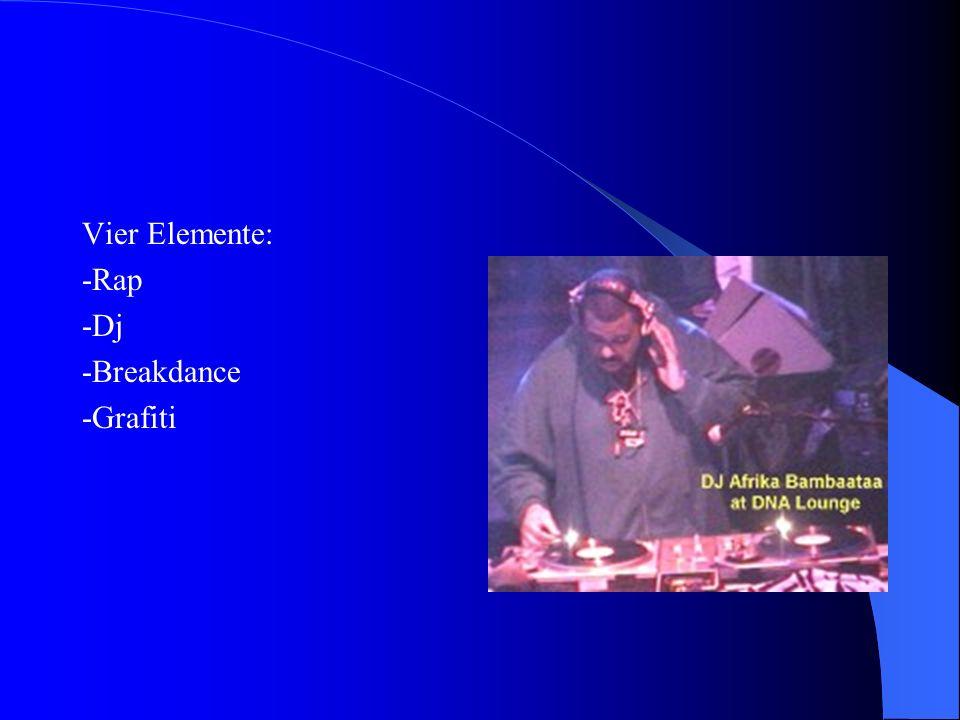 Vier Elemente: -Rap -Dj -Breakdance -Grafiti