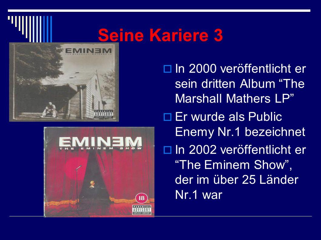 Seine Kariere 2 1999 wurde Slim Shady LP dreifach Platin Dannach gewann er fast für jeden Album einen Grammy Underground Klassiker 5 Star Generals