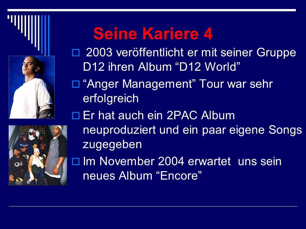 Seine Kariere 3 In 2000 veröffentlicht er sein dritten Album The Marshall Mathers LP Er wurde als Public Enemy Nr.1 bezeichnet In 2002 veröffentlicht