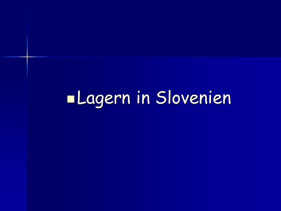 Lagern in Slovenien Lagern in Slovenien