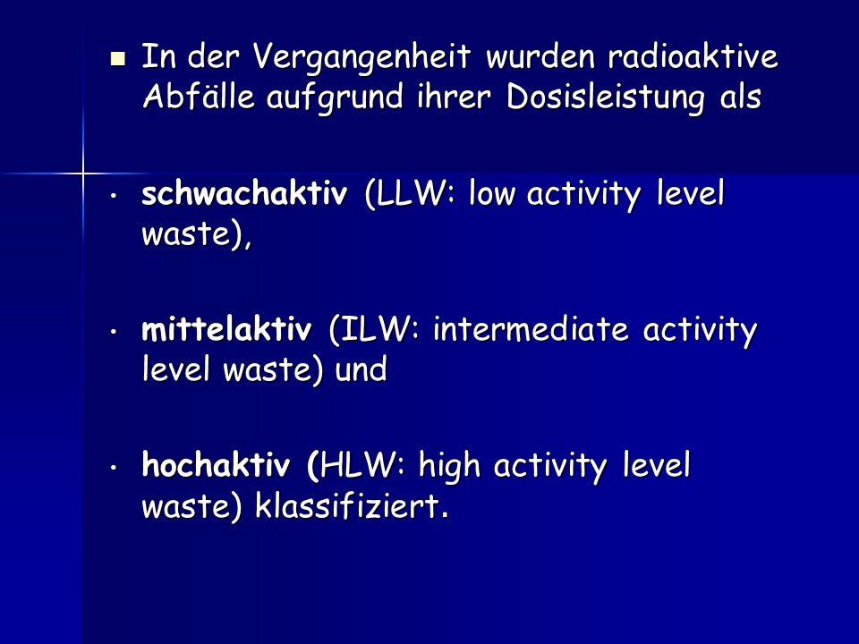-Viele würden sagen, dass Radioaktive Abfälle, die gefährlichsten Abfälle sind.