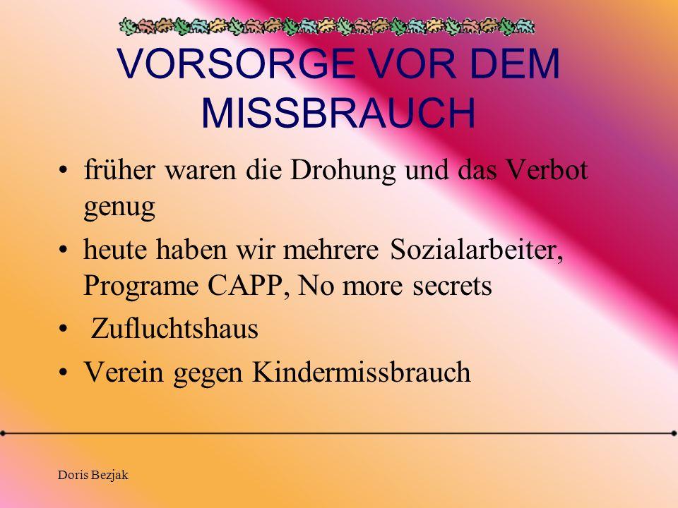 Doris Bezjak VORSORGE VOR DEM MISSBRAUCH früher waren die Drohung und das Verbot genug heute haben wir mehrere Sozialarbeiter, Programe CAPP, No more