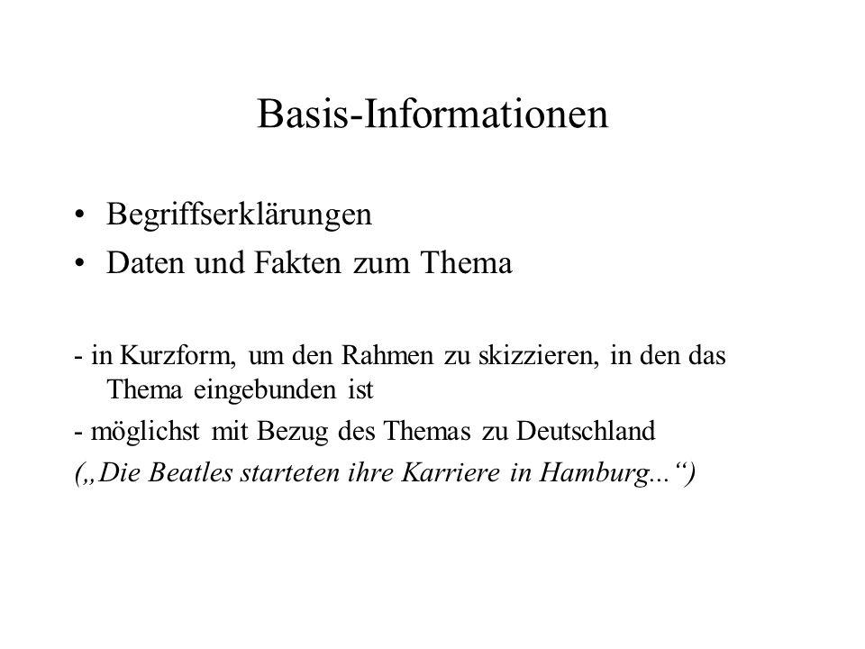 Basis-Informationen Begriffserklärungen Daten und Fakten zum Thema - in Kurzform, um den Rahmen zu skizzieren, in den das Thema eingebunden ist - mögl
