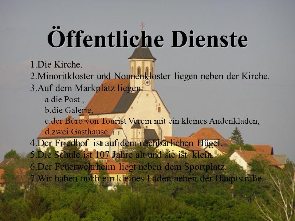 Öffentliche Dienste 1.Die Kirche. 2.Minoritkloster und Nonnenkloster liegen neben der Kirche. 3.Auf dem Markplatz liegen: a.die Post, b.die Galerie, c