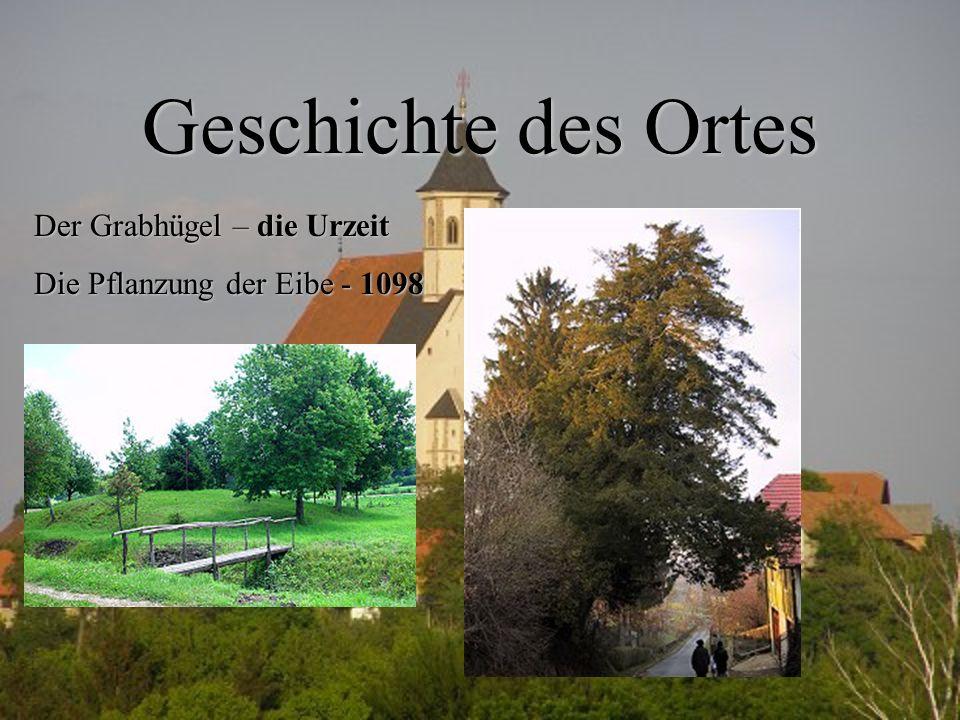 Geschichte des Ortes Der Grabhügel – die Urzeit Die Pflanzung der Eibe - 1098