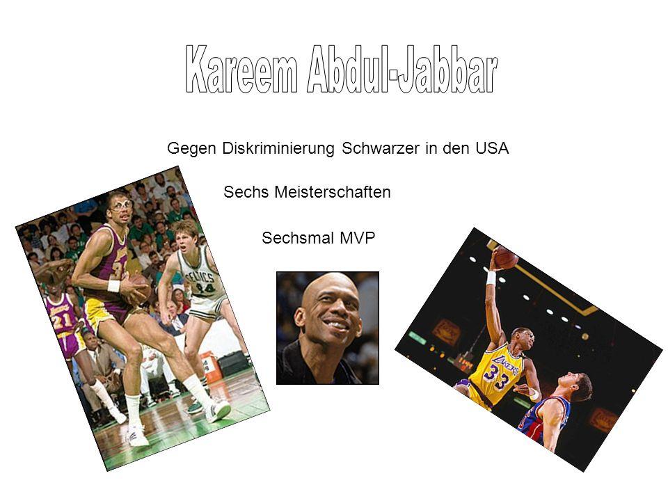 Gegen Diskriminierung Schwarzer in den USA Sechs Meisterschaften Sechsmal MVP