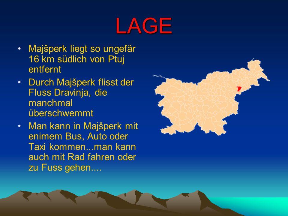 LAGE Majšperk liegt so ungefär 16 km südlich von Ptuj entfernt Durch Majšperk flisst der Fluss Dravinja, die manchmal überschwemmt Man kann in Majšper
