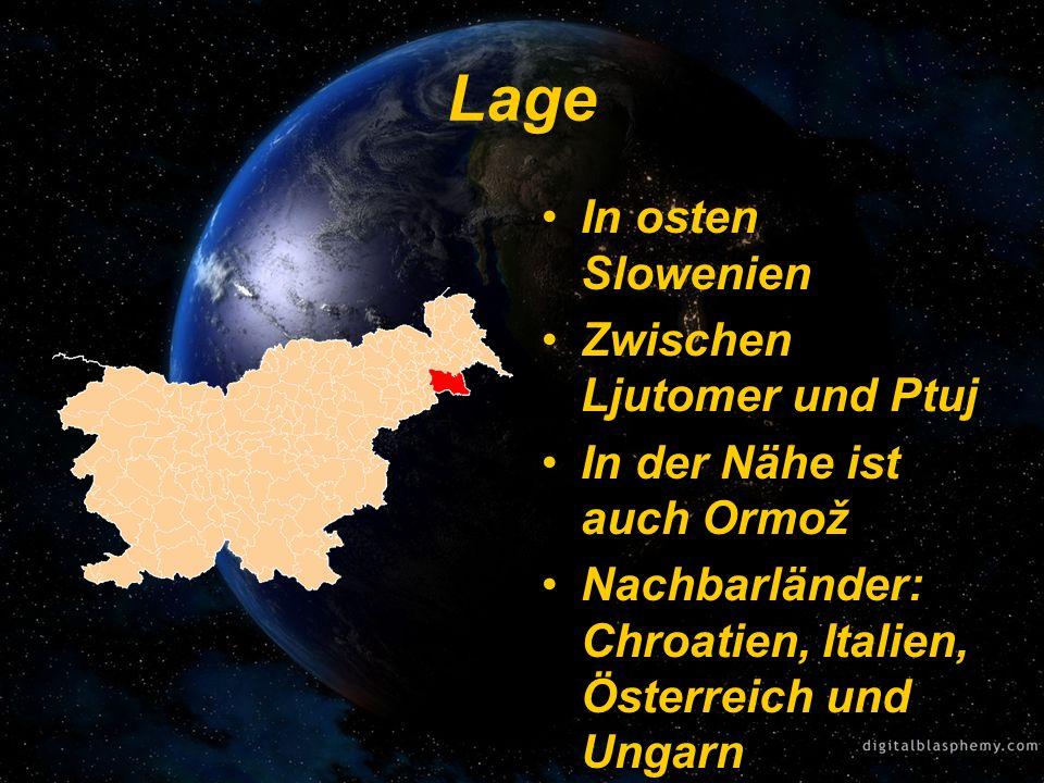 Lage In osten Slowenien Zwischen Ljutomer und Ptuj In der Nähe ist auch Ormož Nachbarländer: Chroatien, Italien, Österreich und Ungarn