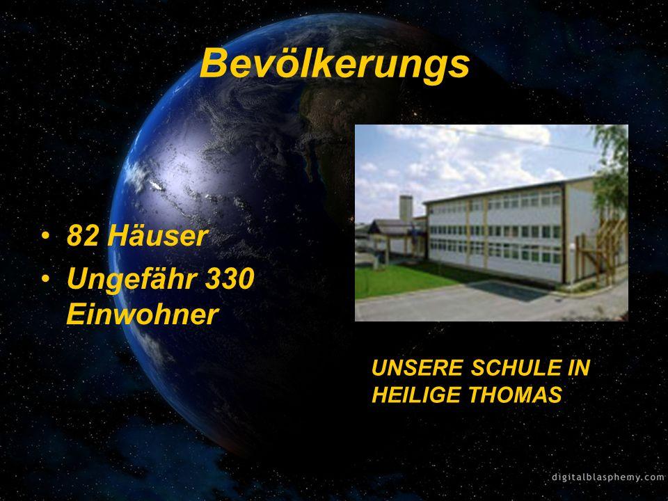 Bevölkerungs 82 Häuser Ungefähr 330 Einwohner UNSERE SCHULE IN HEILIGE THOMAS