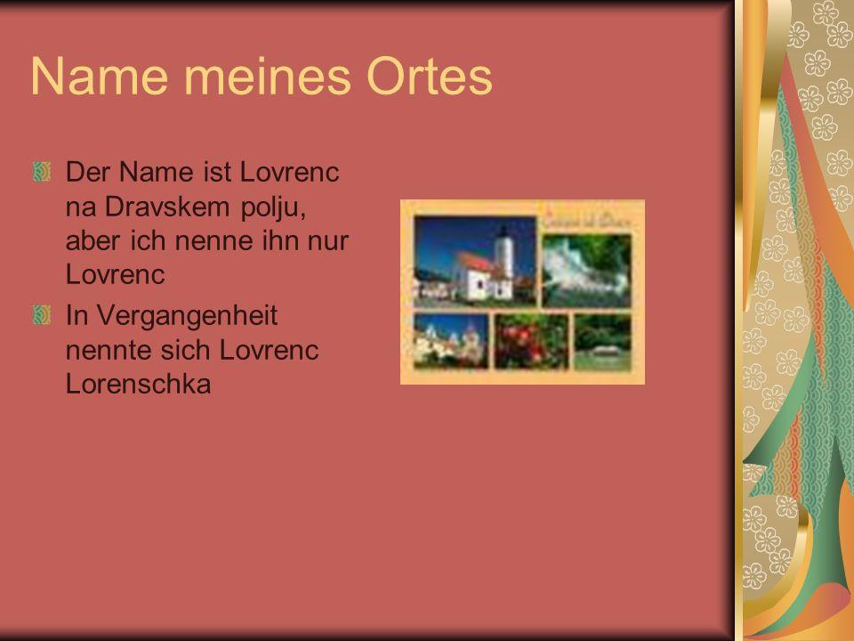 Lage meines Ortes Lovrenc liegt im nortöstlichen Slowenien Er ist 9 km südlich von Ptuj entfernt Man kann mit dem Auto, Bus oder Taxi in Lovrenc kommen