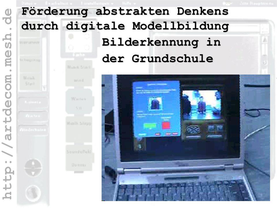 http://artdecom.mesh.de Förderung abstrakten Denkens durch digitale Modellbildung Bilderkennung in der Grundschule