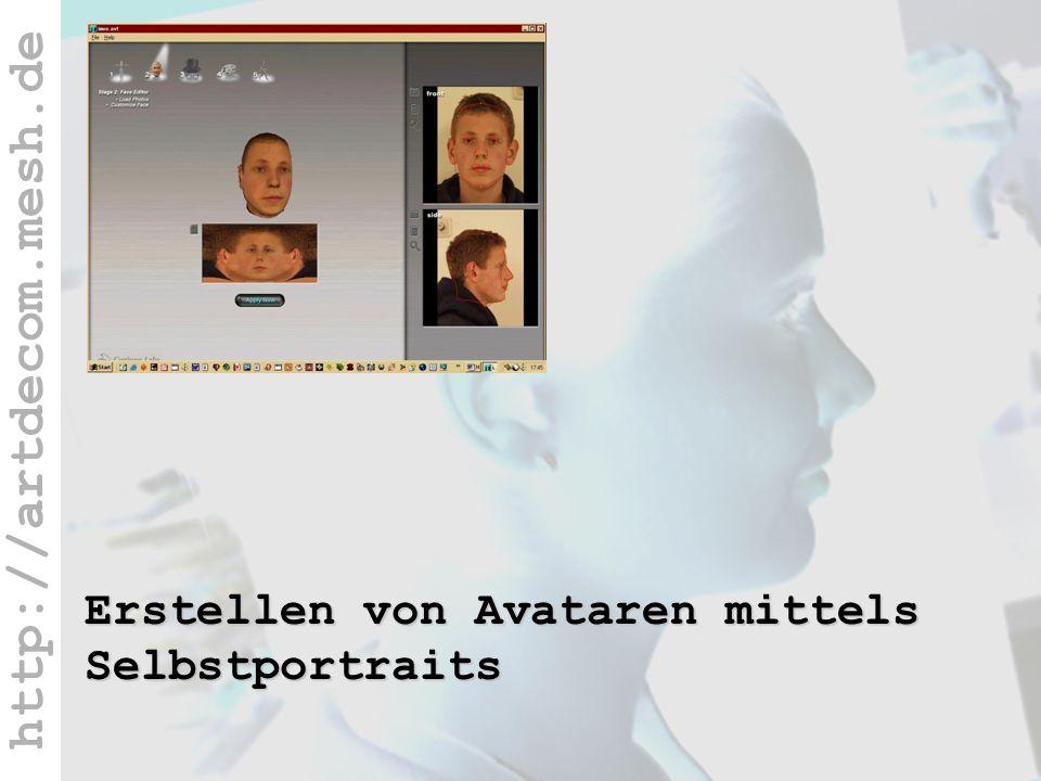 http://artdecom.mesh.de AvatarLab Erstellen von Avataren mittels Selbstportraits