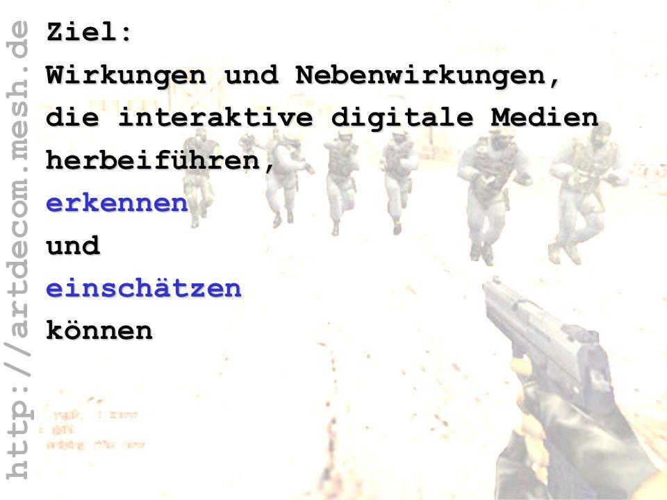 http://artdecom.mesh.de Ziel: Wirk- NebenwirkungZiel: Wirkungen und Nebenwirkungen, die interaktive digitale Medien herbeiführen, erkennenundeinschätz