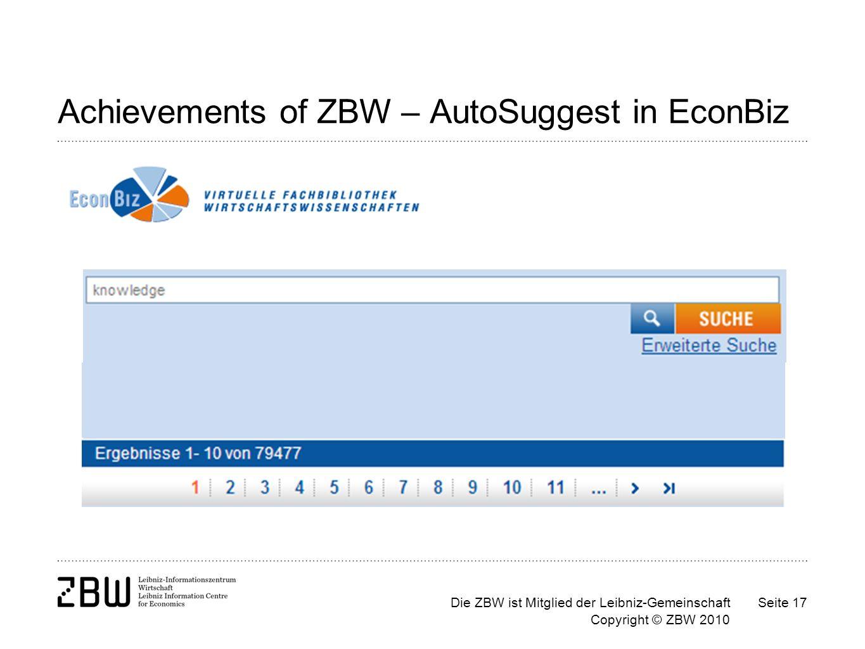 Die ZBW ist Mitglied der Leibniz-Gemeinschaft Copyright © ZBW 2010 Seite 17 Achievements of ZBW – AutoSuggest in EconBiz