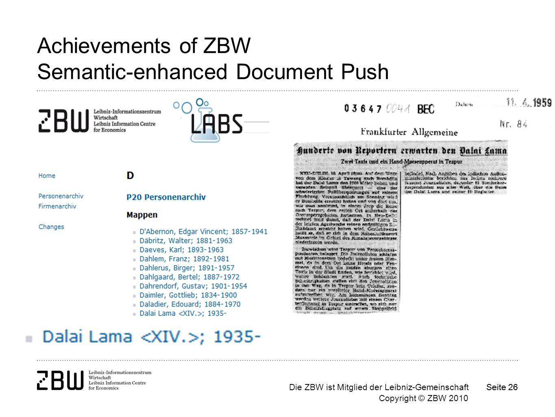 Die ZBW ist Mitglied der Leibniz-Gemeinschaft Copyright © ZBW 2010 Seite 26 Achievements of ZBW Semantic-enhanced Document Push