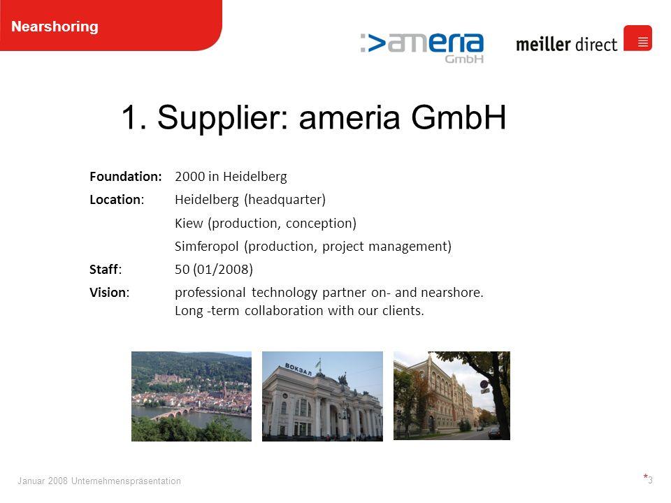Januar 2008 Unternehmenspräsentation *4*4 1. ameria GmbH Nearshoring