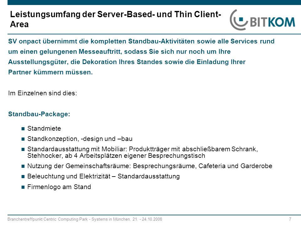 Branchentreffpunkt Centric Computing Park - Systems in München, 21. - 24.10.2008 7 Leistungsumfang der Server-Based- und Thin Client- Area SV onpact ü