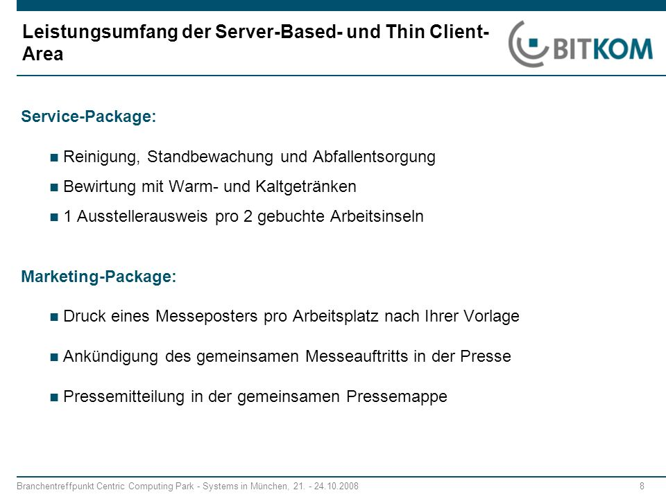 Branchentreffpunkt Centric Computing Park - Systems in München, 21. - 24.10.2008 8 Leistungsumfang der Server-Based- und Thin Client- Area Service-Pac