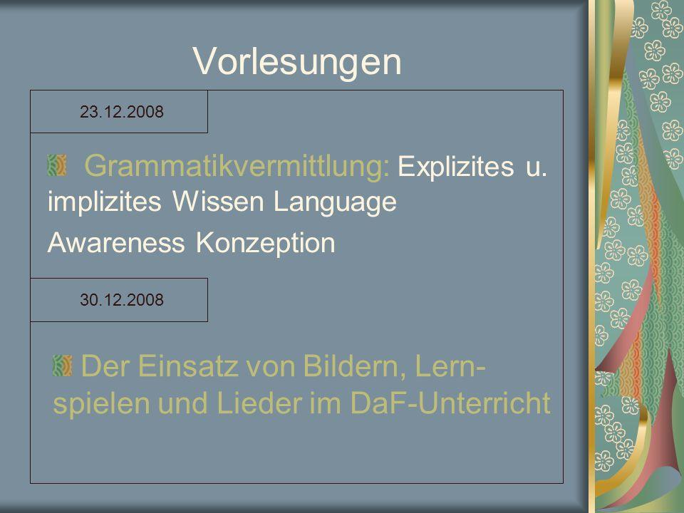 Vorlesungen Grammatikvermittlung: Explizites u. implizites Wissen Language Awareness Konzeption 23.12.2008 30.12.2008 Der Einsatz von Bildern, Lern- s