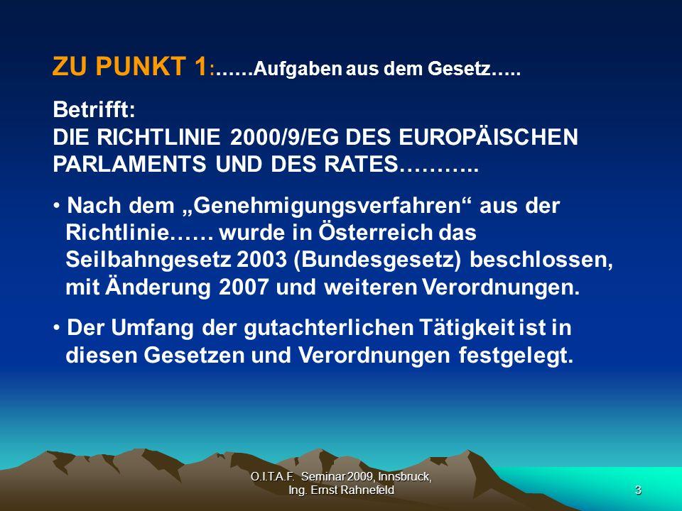 O.I.T.A.F. Seminar 2009, Innsbruck, Ing. Ernst Rahnefeld3 ZU PUNKT 1 :……Aufgaben aus dem Gesetz…..