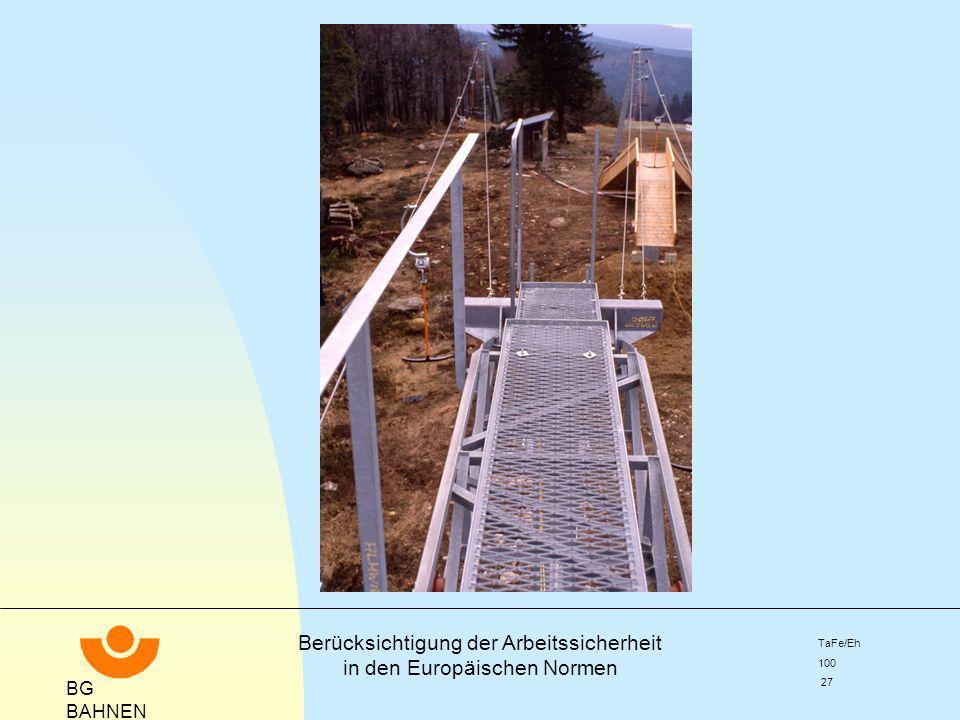 BG BAHNEN Berücksichtigung der Arbeitssicherheit in den Europäischen Normen TaFe/Eh 100 27
