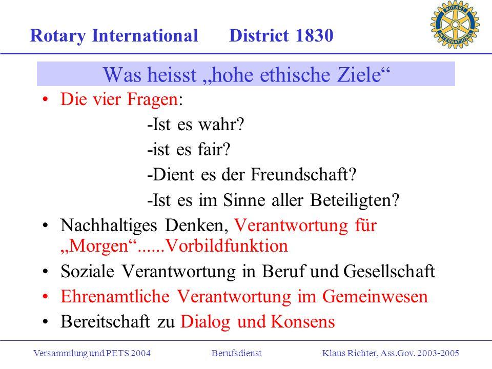 Rotary International District 1830 Versammlung und PETS 2004 Berufsdienst Klaus Richter, Ass.Gov. 2003-2005 Die Stellung des Berufsdienstes Wenn es he