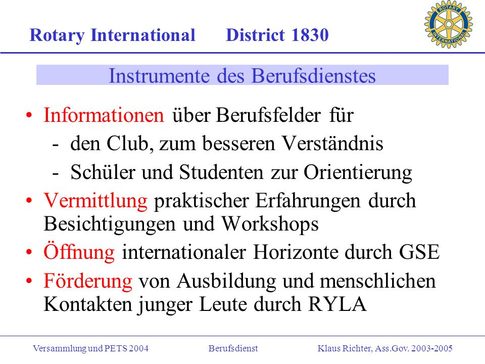 Rotary International District 1830 Versammlung und PETS 2004 Berufsdienst Klaus Richter, Ass.Gov.