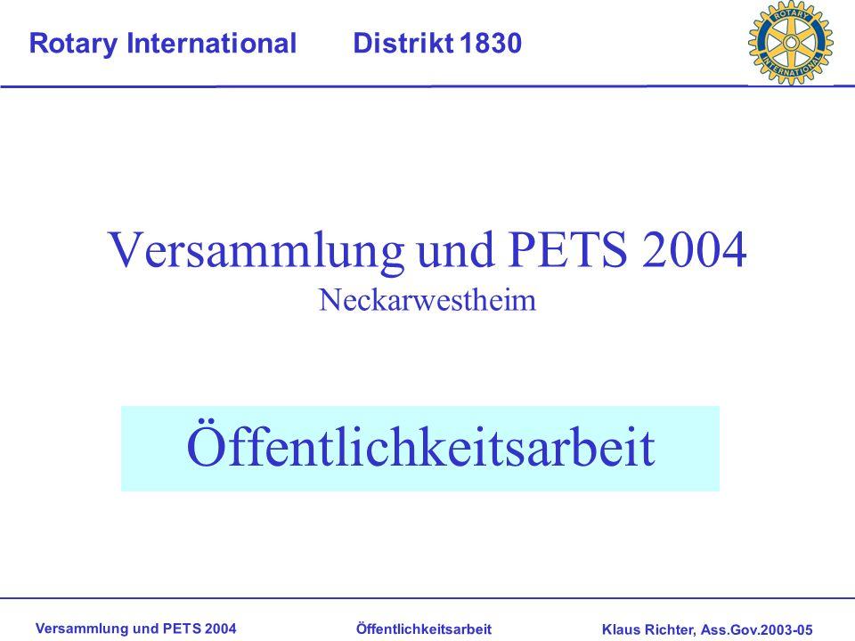 Versammlung und PETS 2004 Öffentlichkeitsarbeit Klaus Richter, Ass.Gov.2003-05 Rotary International Distrikt 1830 Wer wird Rotarier Aufgrund des tragenden Elements der Freundschaft und des Dienens wählen wir unsere Mitglieder in einem internen Verfahren aus.