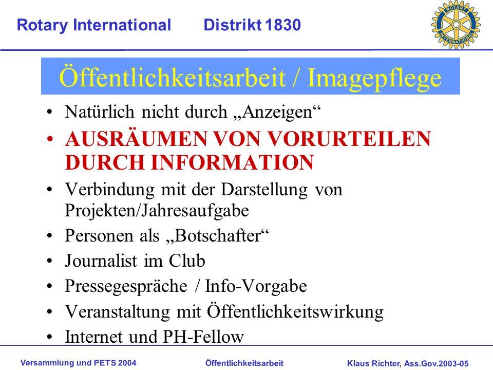 Versammlung und PETS 2004 Öffentlichkeitsarbeit Klaus Richter, Ass.Gov.2003-05 Rotary International Distrikt 1830 Für PR in der Pflicht Präsident/Vors