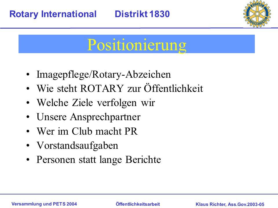 Versammlung und PETS 2004 Öffentlichkeitsarbeit Klaus Richter, Ass.Gov.2003-05 Rotary International Distrikt 1830 Ziele der Öffentlichkeitsarbeit Bess