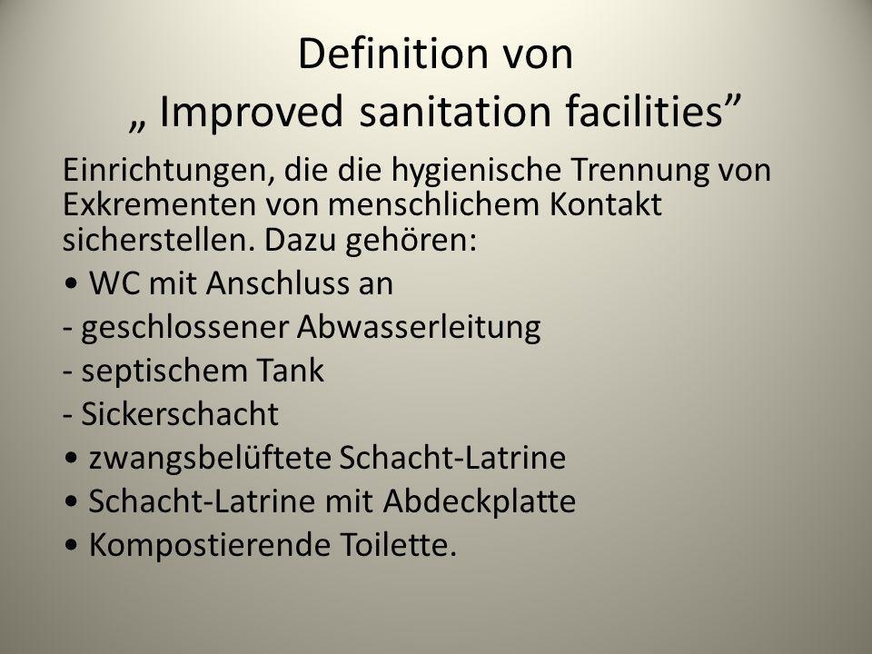 Definition von Improved sanitation facilities Einrichtungen, die die hygienische Trennung von Exkrementen von menschlichem Kontakt sicherstellen. Dazu