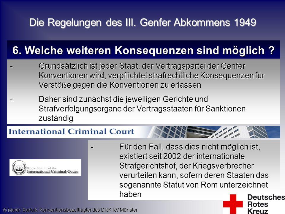 © Martin Barfuß, Konventionsbeauftragter des DRK KV Münster 6. Welche weiteren Konsequenzen sind möglich ? -Grundsätzlich ist jeder Staat, der Vertrag