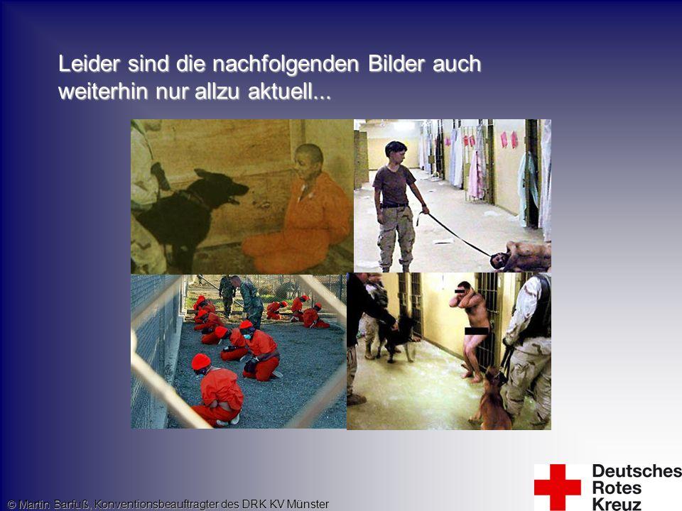 Leider sind die nachfolgenden Bilder auch weiterhin nur allzu aktuell... © Martin Barfuß, Konventionsbeauftragter des DRK KV Münster