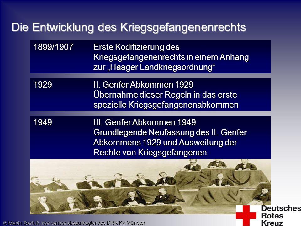 Die Entwicklung des Kriegsgefangenenrechts 1899/1907Erste Kodifizierung des Kriegsgefangenenrechts in einem Anhang zur Haager Landkriegsordnung 1929II