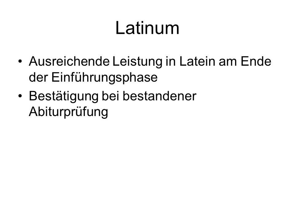 Latinum Ausreichende Leistung in Latein am Ende der Einführungsphase Bestätigung bei bestandener Abiturprüfung