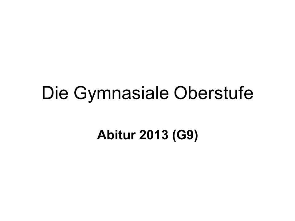 Die Gymnasiale Oberstufe Abitur 2013 (G9)