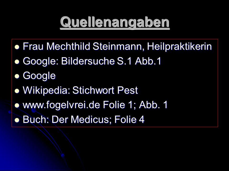 Quellenangaben Frau Mechthild Steinmann, Heilpraktikerin Frau Mechthild Steinmann, Heilpraktikerin Google: Bildersuche S.1 Abb.1 Google: Bildersuche S