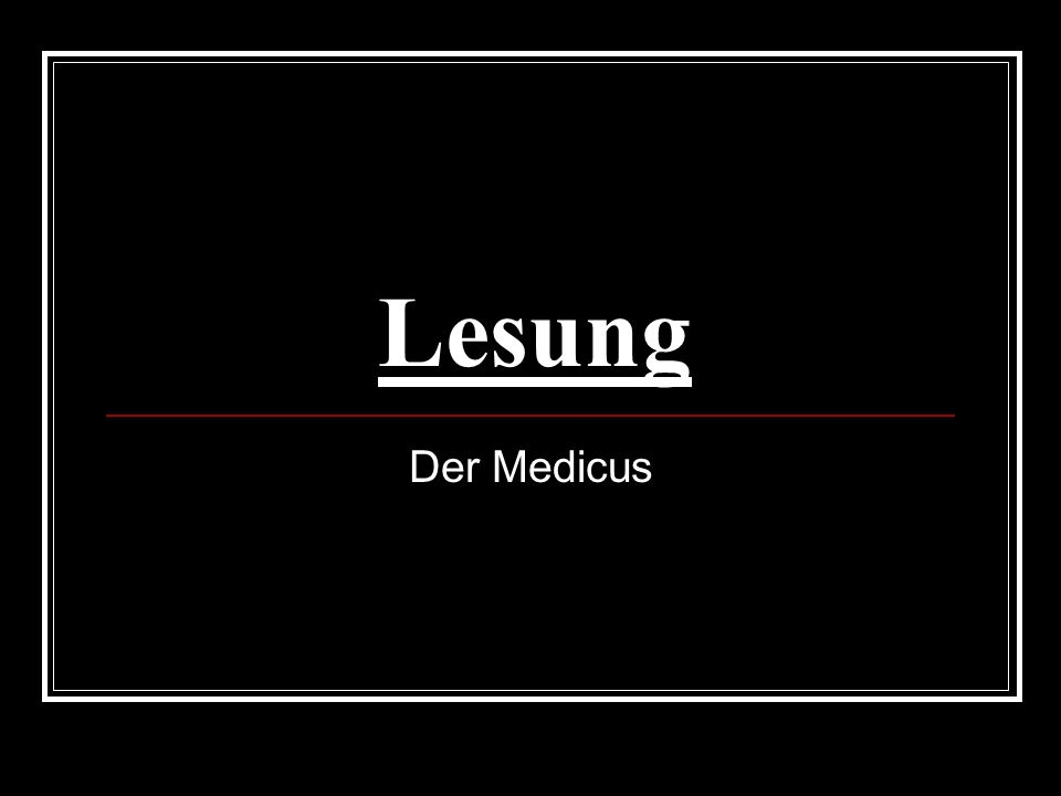 Lesung Der Medicus