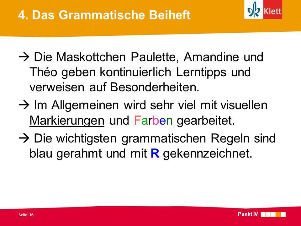 Seite 16 4. Das Grammatische Beiheft Die Maskottchen Paulette, Amandine und Théo geben kontinuierlich Lerntipps und verweisen auf Besonderheiten. Im A