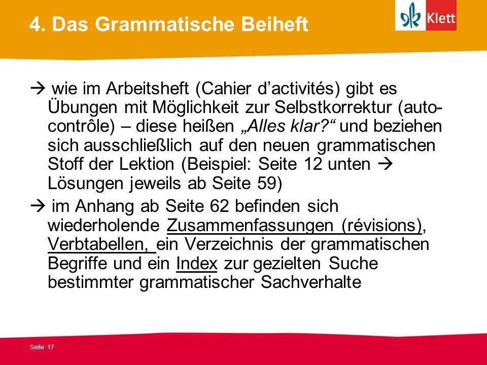 Seite 17 4. Das Grammatische Beiheft wie im Arbeitsheft (Cahier dactivités) gibt es Übungen mit Möglichkeit zur Selbstkorrektur (auto- contrôle) – die