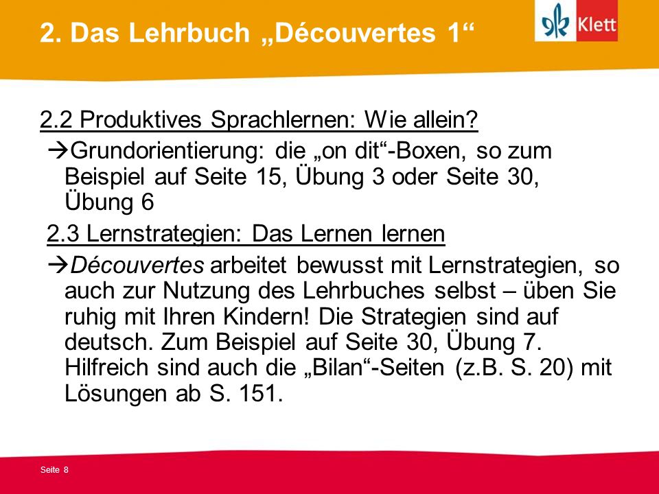 Seite 8 2. Das Lehrbuch Découvertes 1 2.2 Produktives Sprachlernen: Wie allein? Grundorientierung: die on dit-Boxen, so zum Beispiel auf Seite 15, Übu