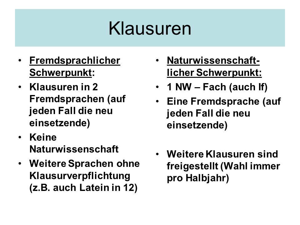 Fremdsprachlicher Schwerpunkt: Klausuren in 2 Fremdsprachen (auf jeden Fall die neu einsetzende) Keine Naturwissenschaft Weitere Sprachen ohne Klausur