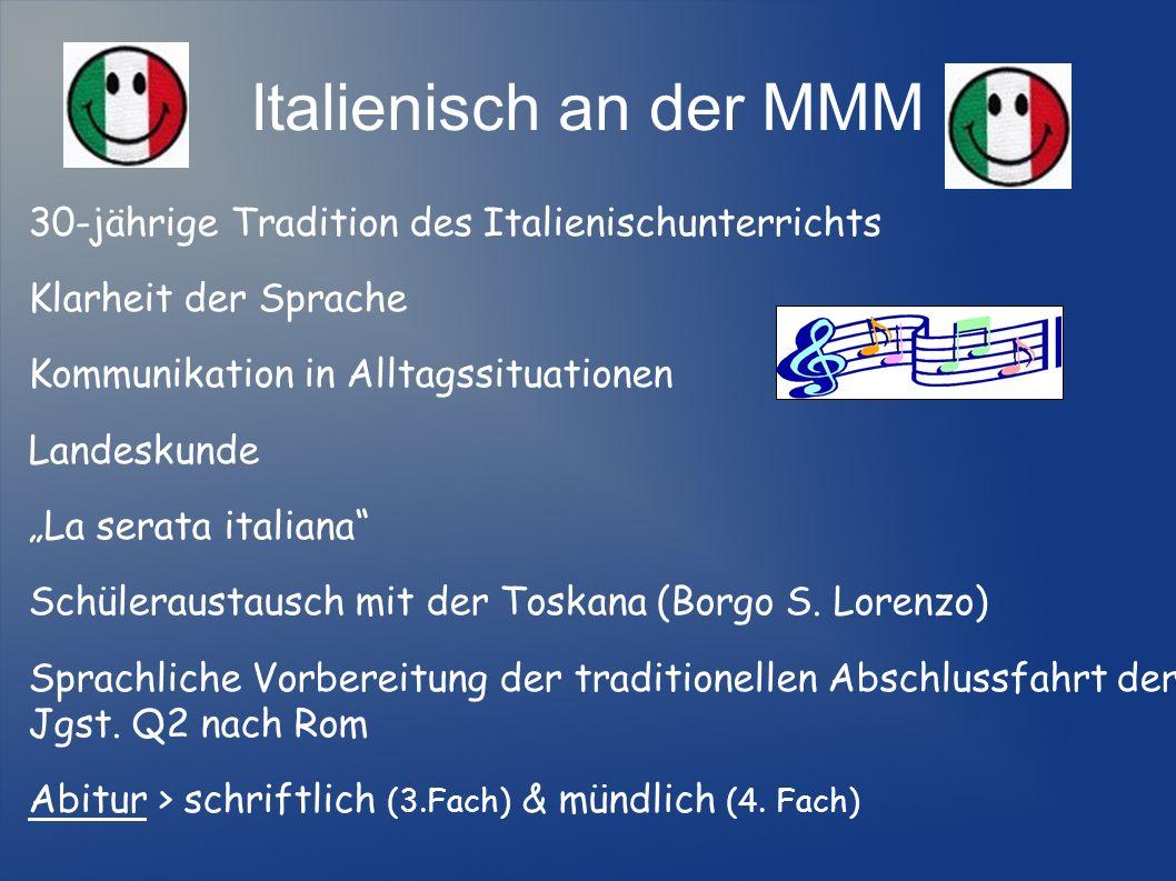 Italienisch an der MMM 30-jährige Tradition des Italienischunterrichts Klarheit der Sprache Kommunikation in Alltagssituationen Landeskunde La serata