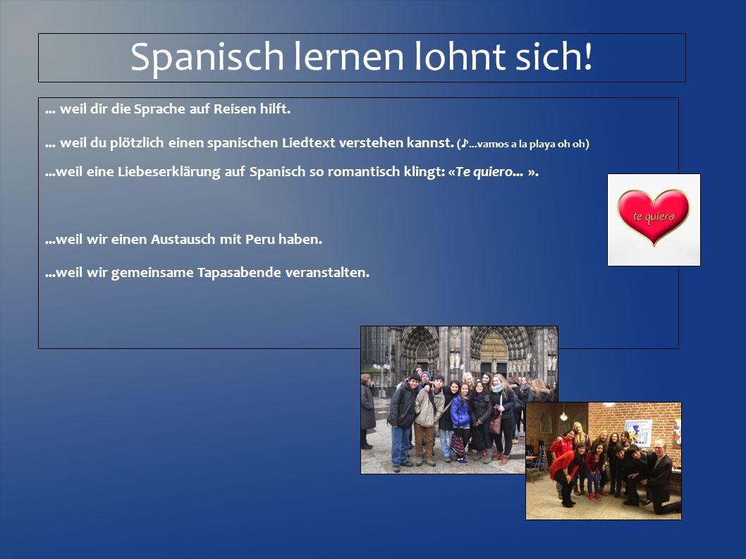 Spanisch lernen lohnt sich!... weil dir die Sprache auf Reisen hilft.... weil du plötzlich einen spanischen Liedtext verstehen kannst. (...vamos a la