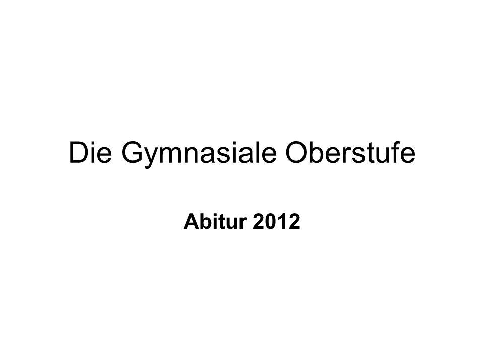 Die Gymnasiale Oberstufe Abitur 2012