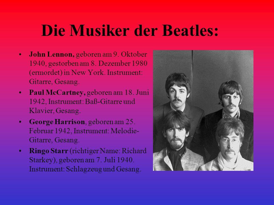 Die Beatles kamen aus Liverpool an der englischen Westküste.