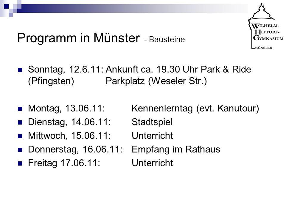 Programm in Münster - Bausteine Sonntag, 12.6.11: Ankunft ca. 19.30 Uhr Park & Ride (Pfingsten) Parkplatz (Weseler Str.) Montag, 13.06.11:Kennenlernta